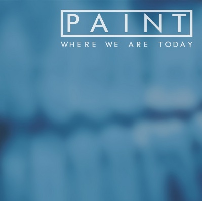 Paint, Where We Are Today.