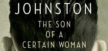 Wayne Johnston's The Son of a Certain Woman