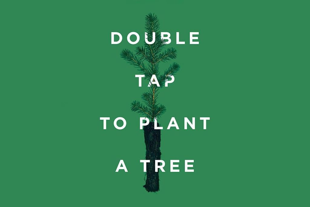 "In this image: Green graphic with tex saying ""Double tap to plant a tree."""