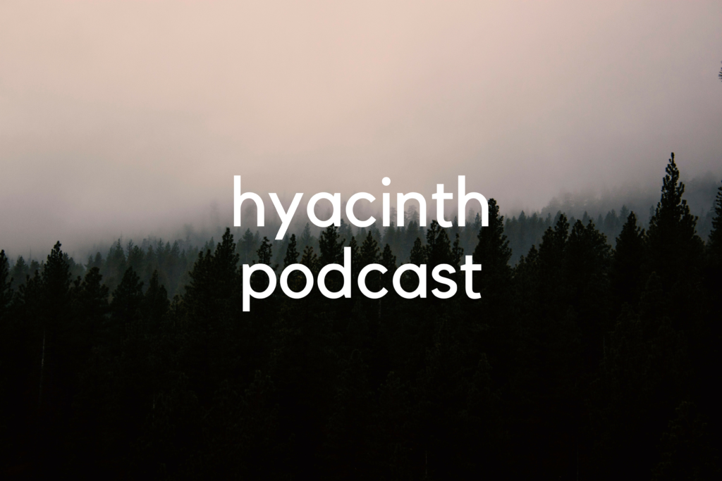 In this image: Hyacinth Podcast's logo.